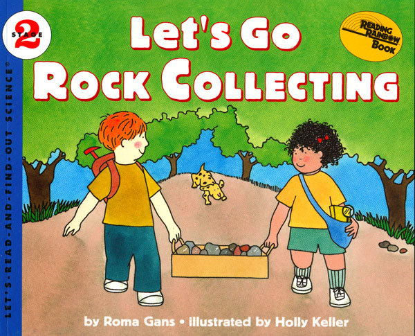Let s go rock collecting by roma gans introduces kids to the three