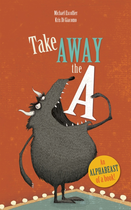 Take Away the A is a clever and beautifully illustrated alphabet book that does more than simply teach kids the letters of the alphabet; it makes word play and learning to sound out words fun. | Delightful Children's Books